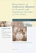 Discourses of Collective Identity in Central Europe: Texts and Commentaries: Volume One: Late Enlightenment - Emergence of the Modern 'National Idea' (Discourses of Collective Identity in Central Euro