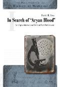 In Search of the Aryan Blood: Serology in Interwar and National Socialist Germany