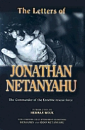 The Letters of Jonathan Netanyahu: The Commander of the Antebbee Rescue Operation 1963-1976