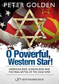 O Powerful Western Star: American Jews, Russian Jews, and the Final Battle of the Cold War Cover