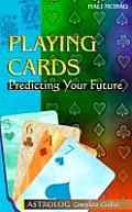 Playing Cards: Predicting Your Future (Astrolog Complete Guides)