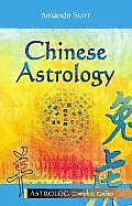 Chinese Astrology (Astrolog Complete Guides Series)