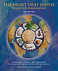 The Night That Unites Passover Hagaddah: Spiritual Teachings, Enchanting Stories, and Interactive Questions