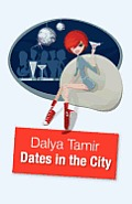 Dates In The City - A Must-Read for Women Seeking Men and Men Who Want to Know What Women Really Think