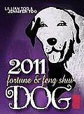 Lillian Too & Jennifer Too Fortune & Feng Shui Dog 2011 (Lillian Too & Jennifer Too Fortune & Feng Shui)