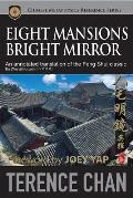 Eight Mansions Bright Mirror: an Annotated Translation of the Feng Shui Classic Ba Zhai Ming Jing