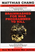 Brainwashed for War - Programmed to Kill: The Military-Industrial-Media Complex Propaganda Behind the Cold War, Vietnam War & War on Terrorism
