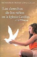 Los Derechos De Los Ninos En La Iglesia Catolica/ the Rights of Children in the Catholic Church
