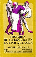 Historia De La Locura En La Epoca Clasica, I/ History of the Crazyness in the Classical Era I Cover