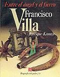 Francisco Villa Entre el Angel y...