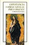 Constancia y Oltras Novelas Para Virgenes / Constancia and Other Novels for Virgins (Coleccion Tierra Firme)