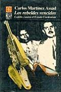 Los Rebeldes Vencidos: Cedillo Contra El Estado Cardenista