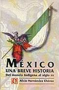 Mixico. Una Breve Historia: del Mundo Indmgena Al Siglo XX (Popular)
