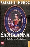 Santa-Anna: El Dictador Resplandeciente (Coleccin Popular)