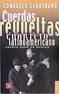 Cuerdas Revueltas: Cuarteto Latinoamericano: Veinte Aos de Msica (Coleccin Popular)