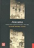 Atacama: Ensayo Sobre La Guerra del Pac-Fico, 1879-1883 (Historia)