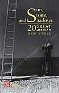Sun, Stone and Shadows: 20 Great Mexican Short Stories (Tezontle)