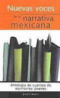 Nuevas Voces de La Narrativa Mexicana: Antologia de Cuentos