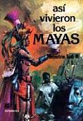 Asi Vivieron los Mayas