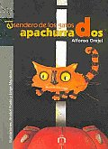 El Sendero De Los Gatos Apachurrados/ the Path of the Pile Up Cats