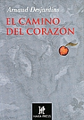 El Camino Del Corazon/ the Path To the Heart