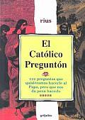 El Catolico Pregunton