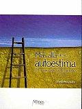Mas Alla De La Autoestima/ Beyond of Self-esteem