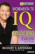 Incrementa Tu IQ Financiero Se Mas Listo Con Tu Dinero Increase Your Financial IQ