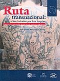 Ruta Transnacional: A San Salvador Por Los Ngeles. (Am'rica Latina y el Nuevo Orden Mundial)