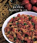 Penne, Fusilli y Co. / Penne, Fusilli &amp; Co. (Delicias Unicamente Deliciosas Recetas)