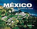Mexico Desde El Aire/ Mexico Flying High