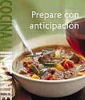 Prepare con anticipacion / Make Ahead