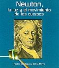 Newton, La Luz Y El Movimiento De Los Cuerpos/ Newton, the Light and the Body Movements