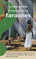 A Orillas del Nilo En Tiempos de Los Faraones (Life by the Nile River in Time of Pharaohs)