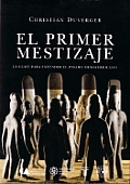 El Primer Mestizaje: The First Mestizos