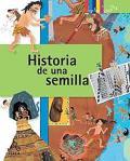 Historia de una Semilla = A Seed's Story