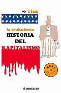 La Trukulenta Historia Del Kapitalismo / the Truculent History of Capitalism