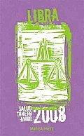 Libra Salud, Dinero Y Amor 2008/ Libra Health, Money and Love 2008