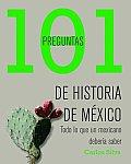 101 Preguntas De Historia De Mexico/ 101 Questions on Mexico's History
