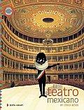 El Teatro Mexicano En Cinco Actos / the Mexican Theater in Five Acts