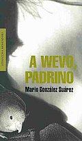 A Wevo, Padrino