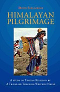 Himalayan Pilgrimage: A Study of Tibetan Religion by a Traveller Through Western Nepal Cover