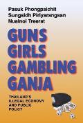 Guns, Girls, Gambling, Ganja: Thailand's Illegal Economy and Public Policy