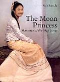 The Moon Princess: Memories of the Shan States