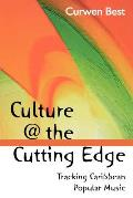 Culture at the Cutting Edge:: Studies in Caribbean Popular Music Cover