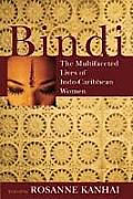 Bindi: The Multifaceted Lives of Indo-Caribbean Women