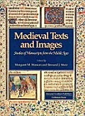 Medieval Texts & Images: Studies of Manuscripts from the Middle Ages