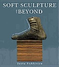 Soft Sculpture & Beyond An International Perspective