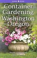 Container Gardening for Washington & Oregon