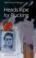 Heads Ripe for Plucking